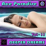 Ace Paradise - Deeper Dreams Vol 11 (May MiX 2015)