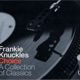 Choice: A Collection of Classics (Mixed by Frankie Knuckles) CD1