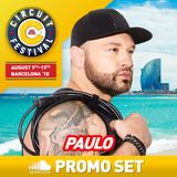 DJ PAULO - CIRCUIT BARCELONA SPECIAL PROMO SET (August 2018)