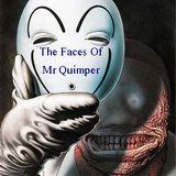 The Faces Of Mr Quimper