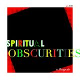 Spiritual Obscurities / episode VIII
