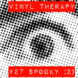 Vinyl Therapy #27: Spooky! (2nd house on the left)