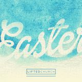 Easter at Lifted Church