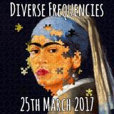 Diverse Frequencies 25th March 2017