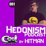 Hitman - Hedonism Podcast #001 (Cool Fm 08/05/14)