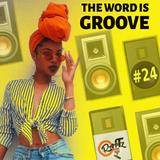 THE WORD IS GROOVE #24 (Radio RapTZ)