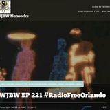 WJBW EP 221 #RadioFreeOrlando