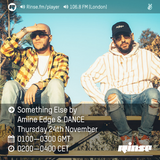 2016.11.24 - Amine Edge & DANCE @ Rinse Fm, Something Else EP2
