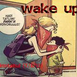 WAKE UP (7/6/13 from turkey with love)
