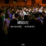 WHAT YOU'VE GOT!? [hip-hop mixtape 2018]