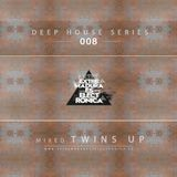 Deep House Series 008 mixed by Twins Up