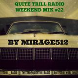 Quite Trill Radio Weekend Mix #22