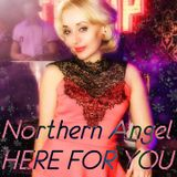 Northern Angel - HERE FOR YOU