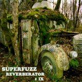 Superfuzz Reverberator # IX