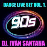 DANCE LIVE SET VOL. 1 ( MIXED BY DJ. IVÁN SANTANA )