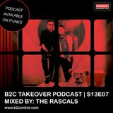 B2C Takeover Podcast S13E07 - Mixed By: The Rascals