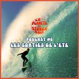 Podcast #6 - Les sorties de l'été