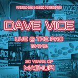 Dave Vice :: Live @ The Pad for 20 Years Of Mashup!