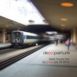 De(e)parture - Deep House mix by JJ Mat - July 24 2013