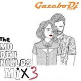 "The MODERNILLOS MIX By ""GAZEBO Dj"" Nº 03"