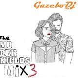 "The MODERNILLOS MIX By ""GAZEBO Dj"" Nº 03"