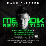 MELODIK REVOLUTION 043 WITH MARK PLEDGER + MAC & TAYLOR'S BOSH GUEST MIX