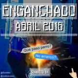 Enganchadito Abril 2016 - Surditto Dj