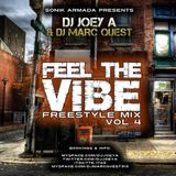 FEEL THE VIBE Vol.4 by DJ Joey A & DJ Marc Quest (freestyle mix)