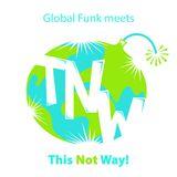 This Not Way - Global Funk Mixtape