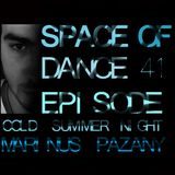 Space Of Dance- Episode 41 (Cold summer night)