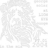 george solar at lion eye lounge 2004 pt. 1