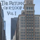 The Return Of K-Loop Vol. 1