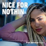 Nice for Nothin' - Episode 6 - 11/25/19