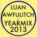 Luan Awfulitch Yearmix 2013