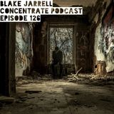 Blake Jarrell Concentrate Podcast 126