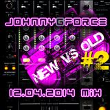 Johnny G - New vs Old2 Mix 12.04.2014