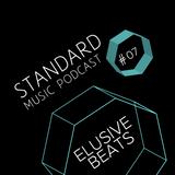 Standard Music Podcast 07 - ELUSIVE BEATS