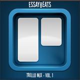 EssayBeats - Trello Mix Vol. 1