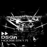 DSGN1 HOUSE 2k17