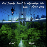 Fat Daddy Soul & Hip-Hop Live Mix April 2012