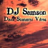 DJ Samson - Dark Summer Vibes