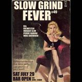 SLOW GRIND FEVER MIX #49 by Richie1250, Mike Gurrieri & Pierre Baroni