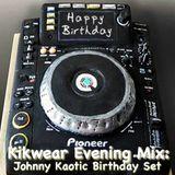 Johnny Kaotic  Birthday Set for the  Kikwear evening mix  show