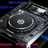 Weekend_Party_mix_mixed by Spawn Deejay [vol 11]