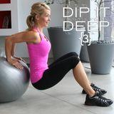 Dip it Deep {3}