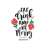 Eat, Drink And Be Merry