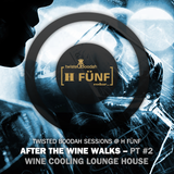 Twisted Boodah Sessions @ H5 - S02 » After The Wine Walks, Part #2