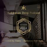 Hakkasan Deep Podcast #014