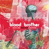 SCRATCHTHEBLOCK.COM PRESENTS: BLOOD BROTHER - BEATS AND JAZZ-HOP SONORITIES