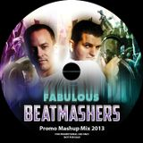 The Fabulous Beatmashers™ PromoMashupMegaMix 2013